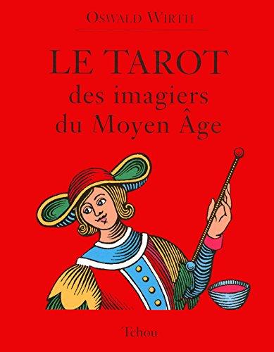 Le tarot des imagiers du moyen-âge par Oswald Wirth