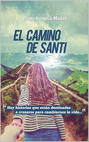 El camino de Santi por Diego Hungría Máñez