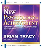 The New Psychology of Achievement (Breakthrough Strategies For Success And Happiness In The 21st Century)