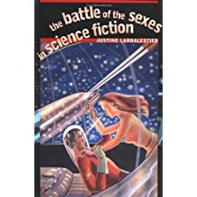 The Battle of the Sexes in Science Fiction (Wesleyan Early Classics of Science Fiction Series)