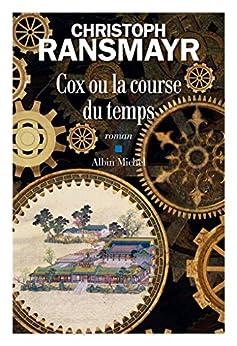 Cox ou la course du temps par [Ransmayr, Christoph, Kreiss, Bernard]