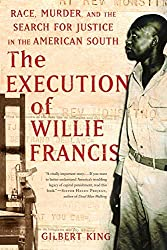 The Execution of Willie Francis: Race, Murder, and the Search for Justice in the American South