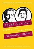 Überzeugende Sprache: Sales-up-Call mit Barbara Blagusz und Stephan Heinrich