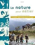 La nature pour métier 1e et Tle Bac professionnel agricole - Gestion des milieux naturels et de la faune
