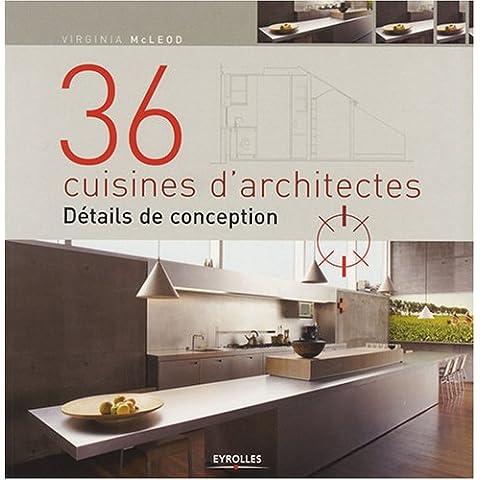 36 cuisines d'architectes : Détails de conception