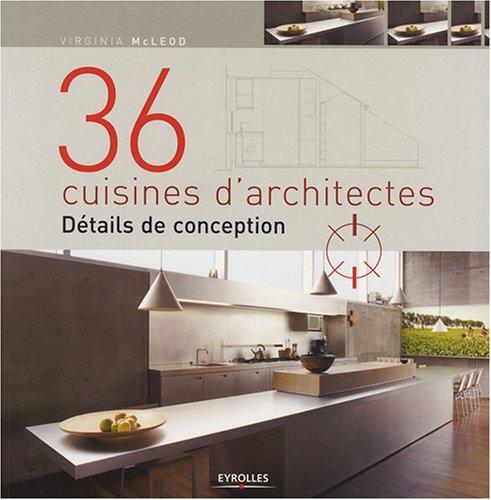 36 cuisines d'architectes: Détails de conception