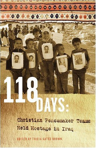 118 Days Christian Peacemaker Teams Held Hostage In Iraq Dreamseeker Cascadia Edition