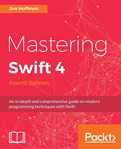 Mastering Swift 4- fourth edition por Jon Hoffman