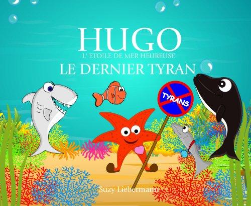 Couverture du livre LE DERNIER TYRAN (HUGO L'ETOILE DE MER HEUREUSE t. 2)