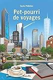 Pot-pourri de voyages (French Edition)