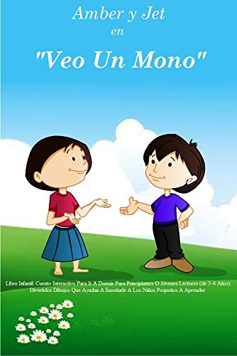 """Libro Infantil: """"VEO UN MONO"""" Cuento Interactivo Para Ir A Dormir Para Principiantes O Jóvenes Lectores (de 3-6 Años). (Amber y Jet nº 1) por April Adams"""