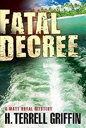 Fatal Decree: A Matt Royal Mystery (Matt Royal Mysteries)
