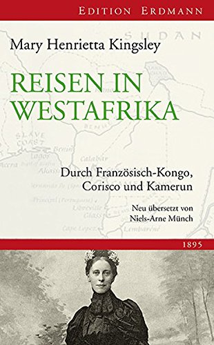 Reisen in Westafrika: Durch Französisch-Kongo, Corisco und Kamerun (Edition Erdmann)