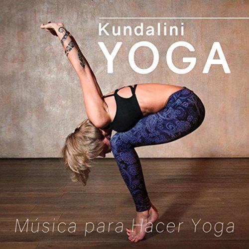 Kundalini Yoga - Musica para Hacer Yoga y Musica para Relajarse
