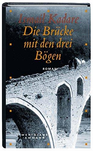Die Brücke mit den drei Bögen: Roman