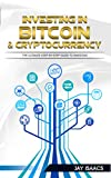 Investing in Bitcoin, Ethereum and Cryptocurrencies: The ultimate guide to take you from beginner to expert (bitcoin, ethereum, cryptocurrencies, dodgecoin, ... passive, day trading, (English Edition)