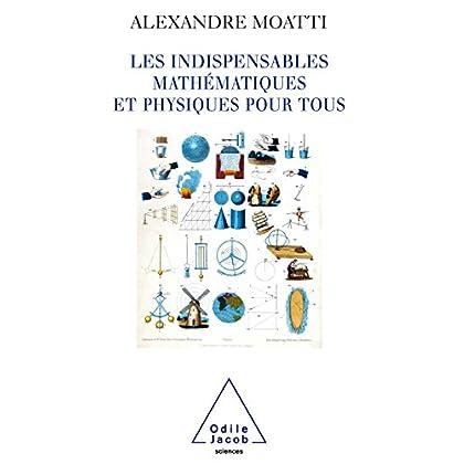 Les Indispensables mathématiques et physiques pour tous (SCIENCES)