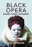 Black Opera: History, Power, Engagement