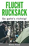 Fluchtrucksack: So geht's richtig! (German Edition)