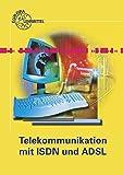 Telekommunikation mit ISDN und ADSL: Teilnehmer, Technik, Protokolle
