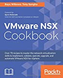 VMware NSX Cookbook: Over 70 recipes to master the network virtualization skills to implement, validate, operate, upgrade, and automate VMware NSX for vSphere (English Edition)