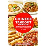 Chinese Takeout Cookbook: Your Favorites Chinese Takeout Recipes To Make At Home (Takeout Cookbooks Book 1) (English Edition)