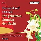 Die geheimen Stunden der Nacht - Hanns-Josef Ortheil