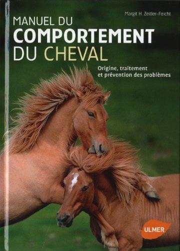 Manuel du comportement du cheval. Origine, traitement et prévention des problèmes