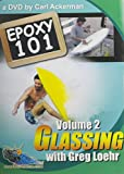 Epoxy Glassing 101 with Greg Loehr
