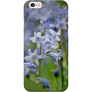 DailyObjects Bring Me Flowers Mobile Case For Iphone 6S