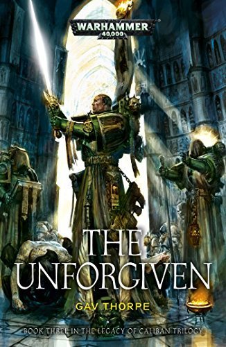The Unforgiven (Legacy of Caliban: Warhammer 40,000) by Gav Thorpe (2015-07-14)