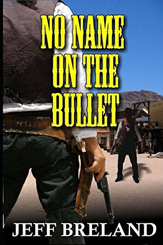 no-name-on-the-bullet-the-bounty-hunter-western-adventure-the-bounty-hunter-short-story-adventure-se