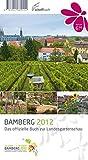 Bamberg 2012: Das offizielle Buch zur Landesgartenschau -