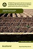 Preparación del terreno para la instalación de infraestructuras, siembra y plantación de cultivos herbáceos. AGAC0108
