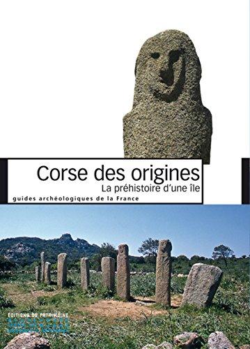 Corse des origines: La préhistoire d'une île par Joseph Cesari