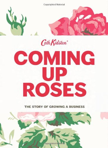 Coming Up Roses: Cath Kidston Autobiography Cover Image