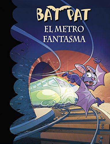 El metro fantasma (Serie Bat Pat 39) (Spanish Edition)