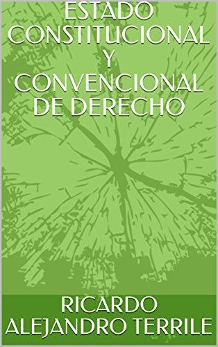 ESTADO CONSTITUCIONAL Y CONVENCIONAL DE DERECHO (REFLEXIONES CONSTITUCIONALES)