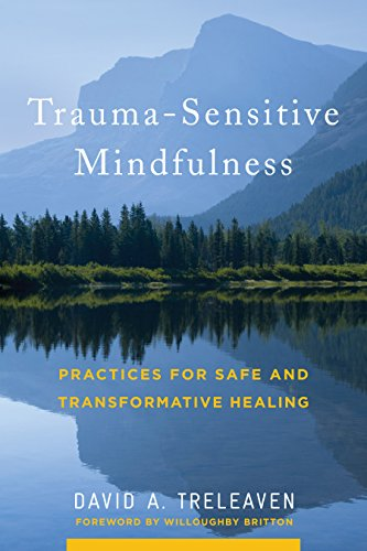Trauma-Sensitive Mindfulness: Practices for Safe and Transformative Healing (English Edition)