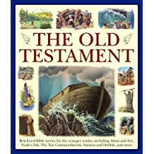My Very First Bible: The Old Testament: Best-Loved Bible Stories for the Younger Reader, Including Adam and Eve, Noah's Ark, the Ten Commandments, Sam