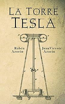 La Torre Tesla de [Azorín Antón, Rubén, Azorín Antón, Juan Vicente]