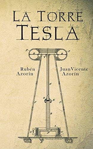 La Torre Tesla por Rubén Azorín Antón