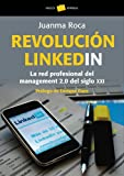 Revolución linkedin: La red profesional del management 2.0 del siglo XXI (Empresa (paidos))