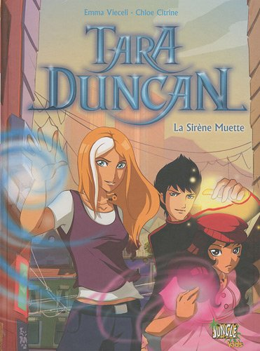 Tara Duncan, Tome 1 : La Sirène Muette