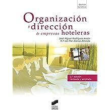 Organización y dirección de empresas hoteleras (2.ª edición) (Turismo)