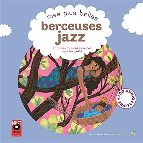 Mes plus belles berceuses jazz et autres musiques douces pour les petits par Collectif