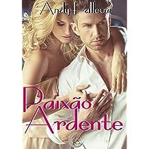 Paixão Ardente (Série Paixão Livro 1) (Portuguese Edition)