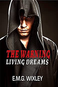 The Warning: Living Dreams 2 by [Wixley, E.M.G.]