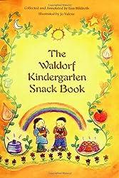 The Waldorf Kindergarten Snack Book