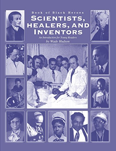 Book Of Black Heroes: Scientists, Healers & Inventors: Volume 3